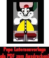 Pepe-Laterne- Druckvorlage